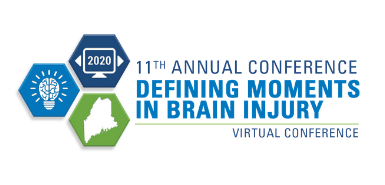 11th annual conference - Defining Moments in Brain Injury - Virtual Conference - BIAA-Maine